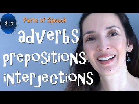 Parts of Speech: Adverbs, Prepositions, Interjections - English Grammar (3/3)