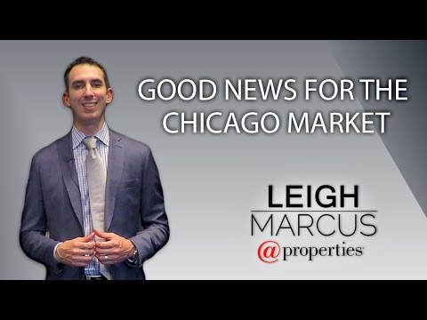 Chicago Real Estate Agent: Good News for the Chicago Market