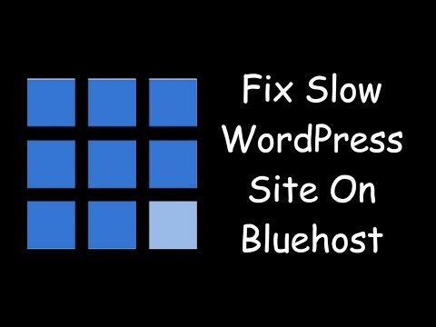 How To Fix Slow WordPress Site On Bluehost Hosting