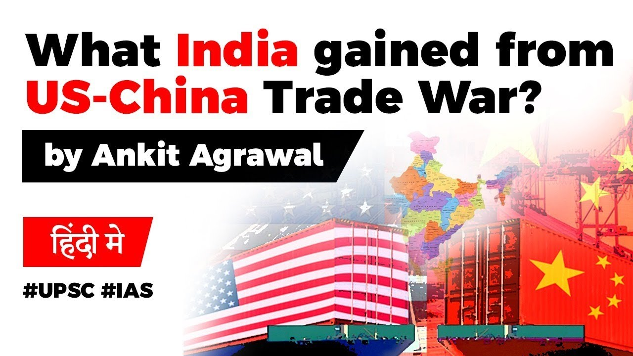 US China Trade War benefits for India, $755 million additional exports to USA by India #UPSC2020