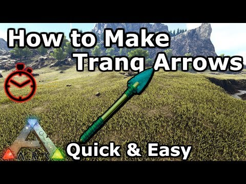 How to Make Tranq Arrows | Quick & Easy | Ark: Survival Evolved