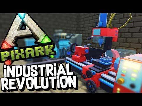 ENTER THE INDUSTRIAL REVOLUTION - PixARK #19