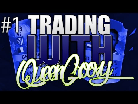 EASY MONEY - TRADING WITH QUEENGROOVY #1 FIFA 15 NEW SEASON
