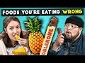 5 Foods Youre Eating Wrong