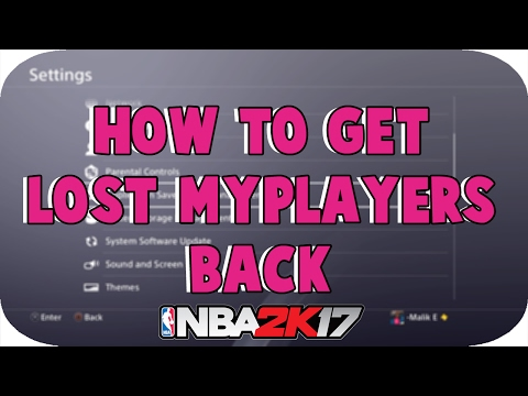 NBA2K17 HOW TO GET DELETED / LOST MYPLAYERS BACK