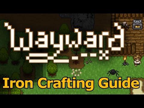 Wayward Advanced Guide & Tutorial (Crafting Iron Ore)