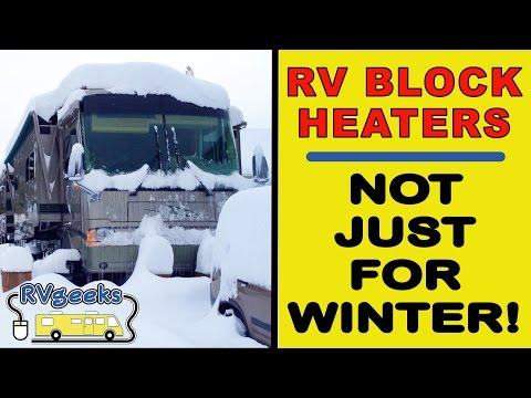 Motorhome Block Heaters - Not Just For Winter Use!