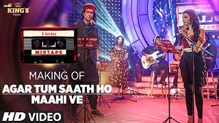 Making of Agar Tum Saath Ho/ Maahi Ve | T-Series Mixtape | Jubin Nautiyal & Prakriti Kakar