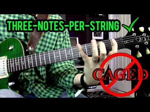 Why Three-Notes-Per-String is Better than the CAGED System
