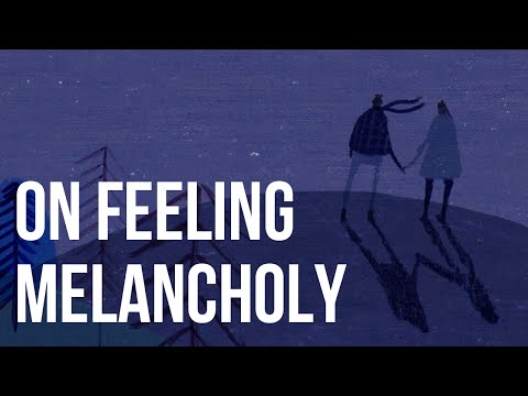 On Feeling Melancholy