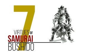 BUSHIDO  [7 Virtues ] The Way of the Warrior.