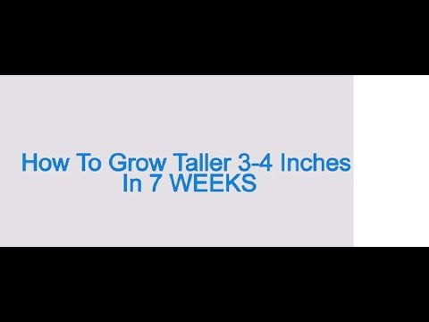 How to grow taller 2,3 - 4 inches faster in 7 or 8 WEEKS !!