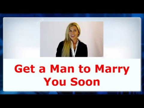 💖-► Find out How to Get a Man to marry You Soon