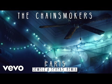 The Chainsmokers - Paris (Jewelz & Sparks Remix Audio)