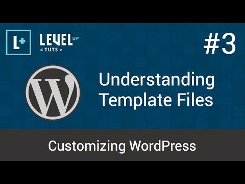 Customizing WordPress #3 - Understanding Template Files