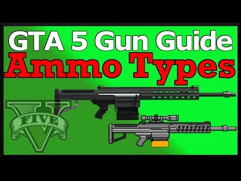 GTA 5: Ammo Types Guns Guide (Gunrunning Special Ammo Stats, Changes & How To Unlock)