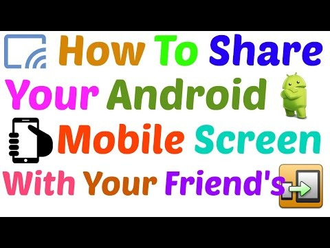 How To Share/Show Your Android Mobile Screen With Your Friend's Mobile