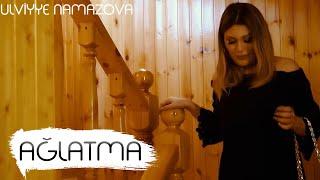 Ülviyyə Namazova - Bir Qadını Ağlatma (Official Clip) 2019