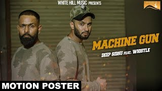 Machine Gun (Motion Poster) Deep Sidhu ft. Whistle   White Hill Music   Releasing on 23 November