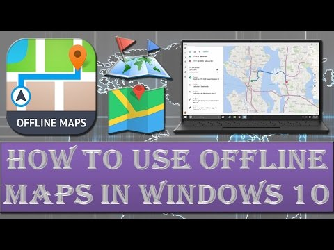 How to use offline maps in windows 10?