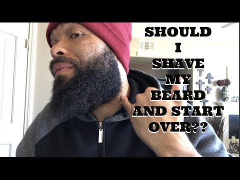 Should I Shave My Beard and Start Over / After a Mistake!!