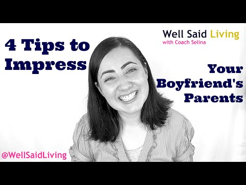 4 Tips to Impress Your Boyfriend's Parents