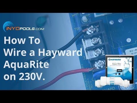 How To Wire a Hayward AquaRite on 230V