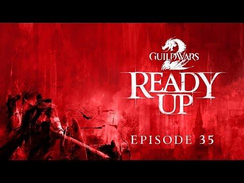 Guild Wars 2 - Ready Up: Episode 35