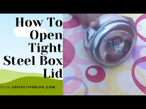 How to open tight steel box lid