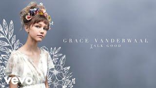 Grace VanderWaal - Talk Good (Audio)