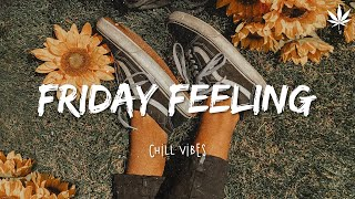 Friday Feeling 🌻 Chill Vibes  - Chill out music mix