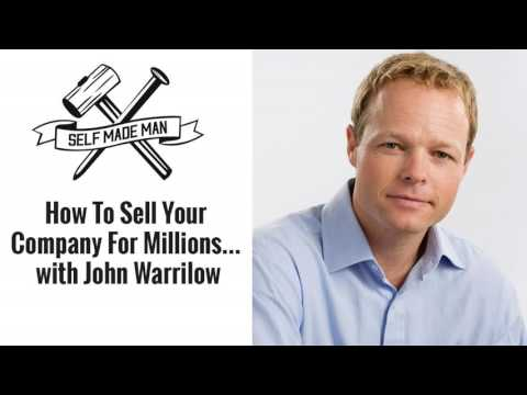 How To Sell Your Company For Millions… with John Warrilow