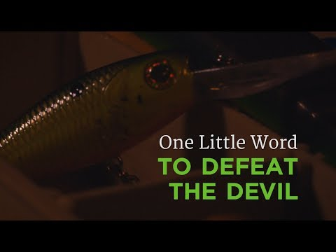 One Little Word to Defeat the Devil