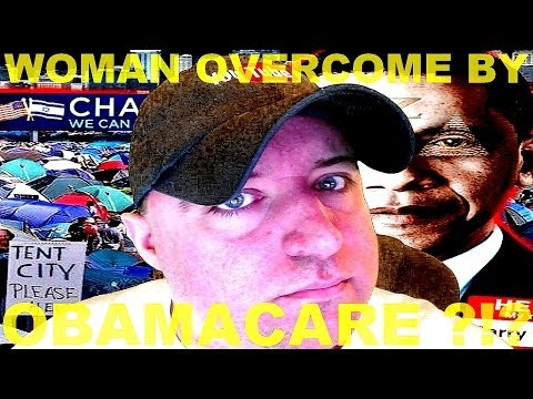 Woman Overcome By Obamacare ?!?
