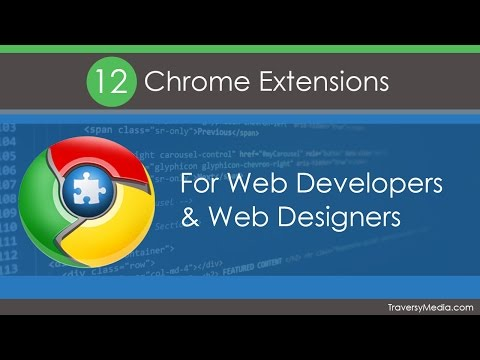 12 Chrome Extensions For Web Developers & Web Designers
