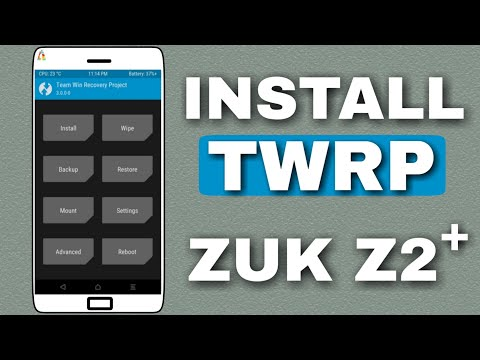 Install TWRP Recovery On Lenovo Zuk Z2 Plus | Hindi - The Most