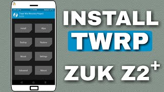 How to Install TWRP recovery mod on Lenovo Zuk Z2 Plus