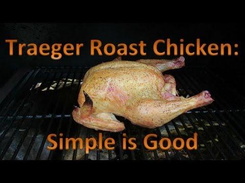 Traeger Roast Chicken Simple is Good