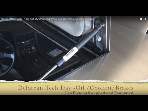 Delorean Maintenance - Fluids flush OIL/COOLANT/BRAKES - Plus Gas Piston Swap and Comparison