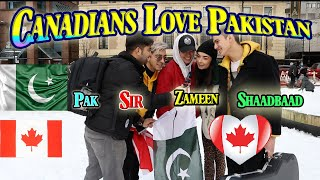Canadians Love Pakistan and Pakistani People