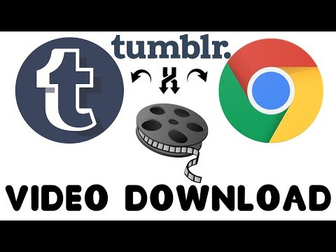 How to step by step save videos from Tumblr only with Chrome.