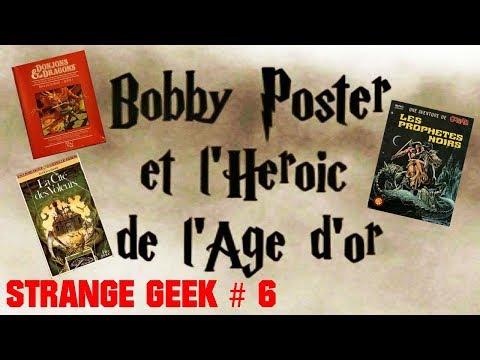 Strange Geek #6 - Bobby Poster et l'héroïc de l'âge d'or