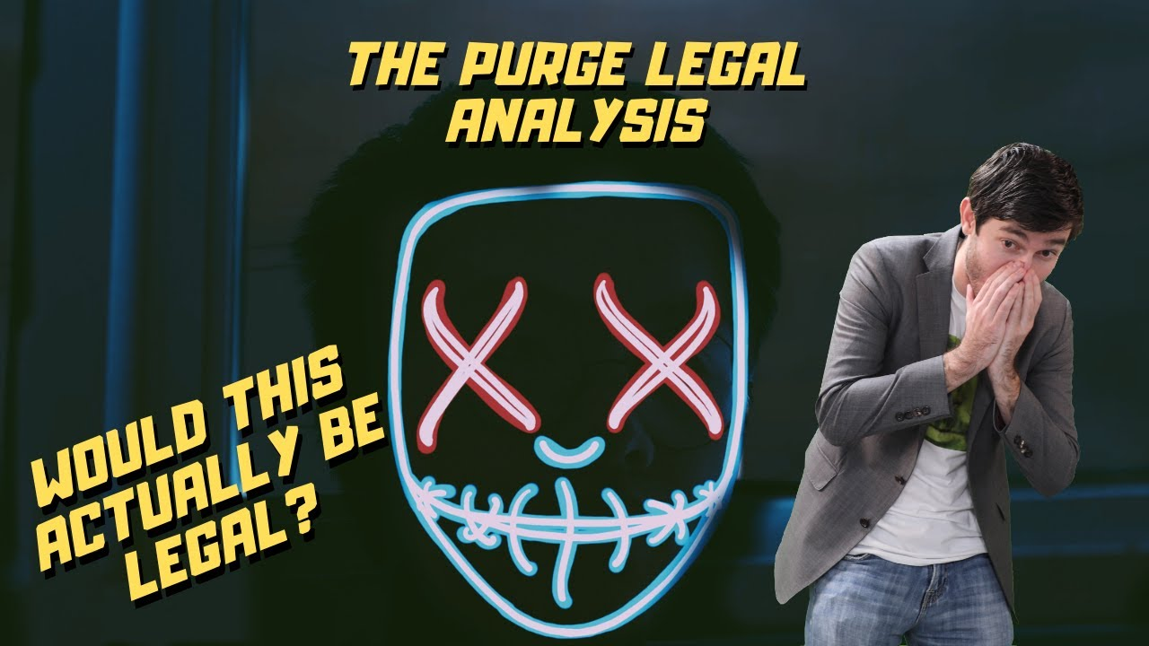 LEGAL LOOPHOLES OF THE PURGE | AttorneyTom Legal Analysis