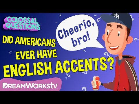 Why Don't Americans Have English Accents? | COLOSSAL QUESTIONS