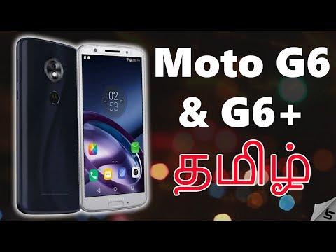Moto G6 Plus   Moto G6 + - Redmi Note 5 Pro Killer?? (18:9 Display, Dual Camera, SD630)   Tamil