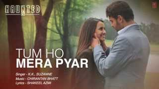 tum ho mera pyar haunted full song lyrical video  kk suzanne dmello