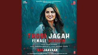 "Thodi Jagah Female Version [From ""Marjaavaan""]"