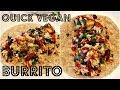 QUICK VEGAN DINNER - BURRITO (High Carb Low Fat) | Cheap Lazy Vegan