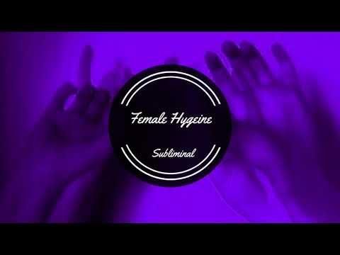 •Female Hygiene Subliminal•