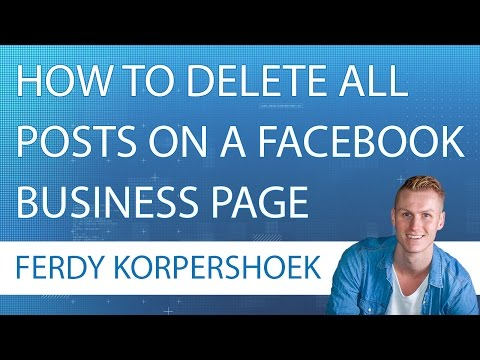 How to Delete All Posts On A Facebook BUSINESS(!) Page 2017
